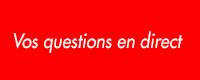 Vos questions en direct