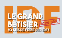 Le Grand Bêtisier : 10 ans de folies !