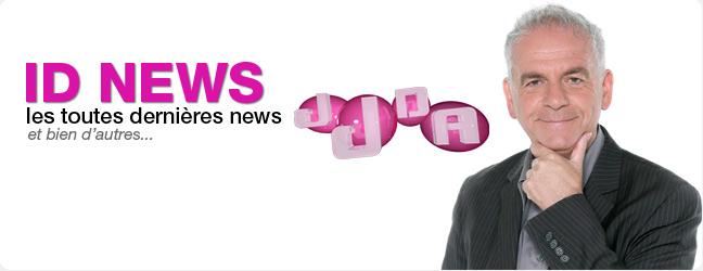 ID NEWS, les dernières news du JJDA