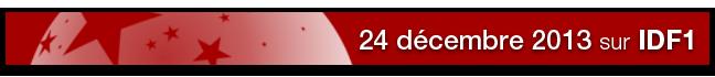24 décembre 2013 sur IDF1