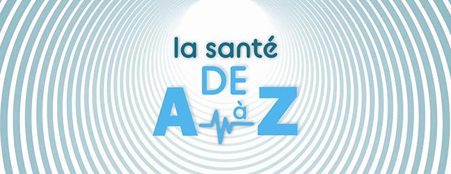 La Santé de A à Z