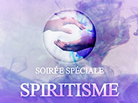 Soirée Spéciale Spiritisme