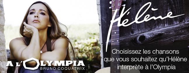 Votez pour les chansons d'Hélène à l'Olympia les 6 et 7 janvier 2012